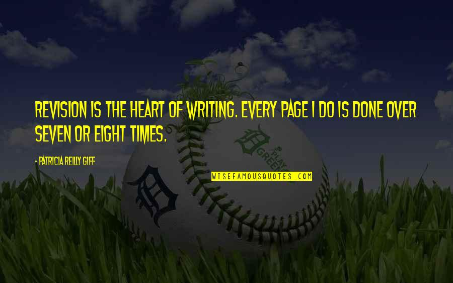 Zathura Quotes By Patricia Reilly Giff: Revision is the heart of writing. Every page