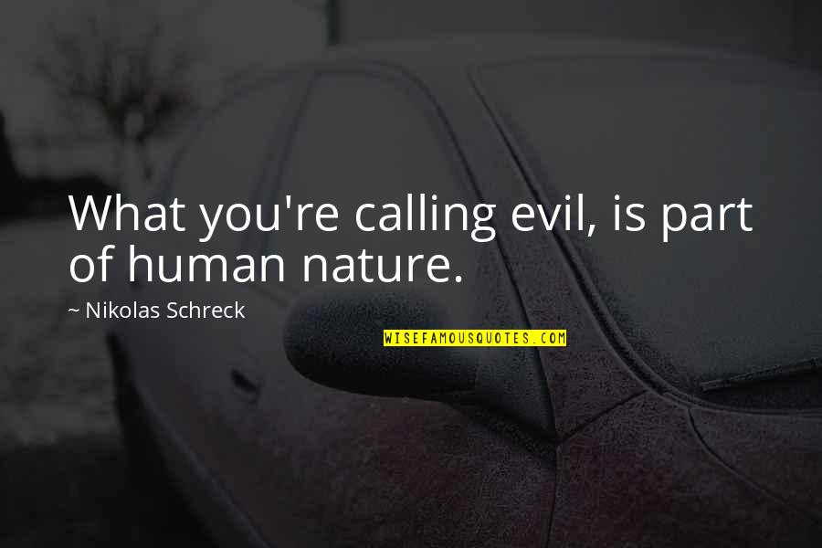 Zayn Harry Quotes By Nikolas Schreck: What you're calling evil, is part of human