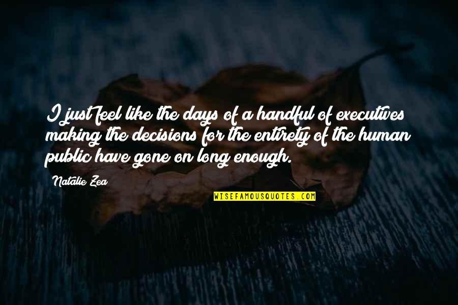 Zea Quotes By Natalie Zea: I just feel like the days of a