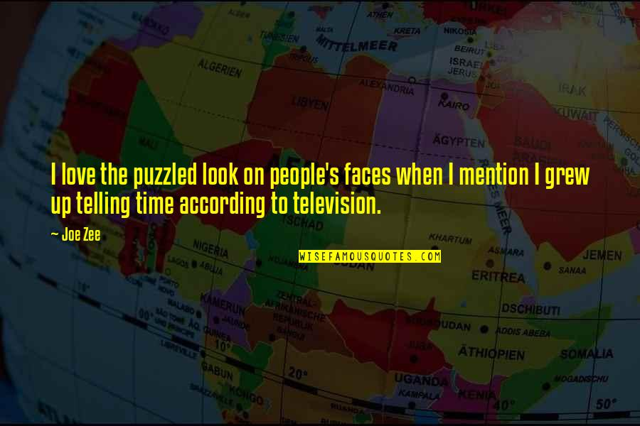 Zee's Quotes By Joe Zee: I love the puzzled look on people's faces