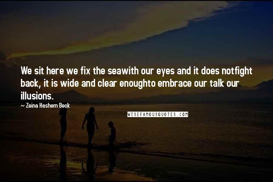 Zeina Hashem Beck Quotes Wise Famous Quotes Sayings And Quotations By Zeina Hashem Beck