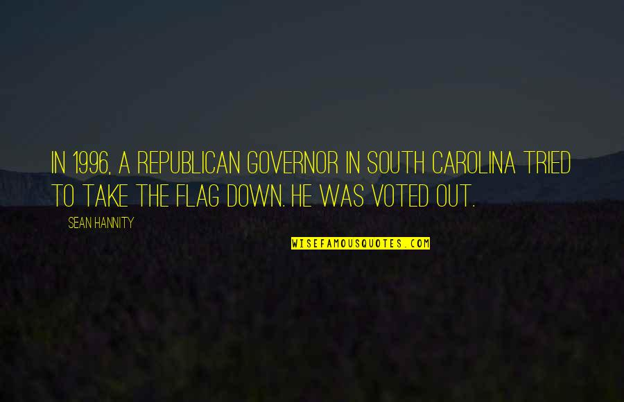 Zelika's Quotes By Sean Hannity: In 1996, a Republican governor in South Carolina