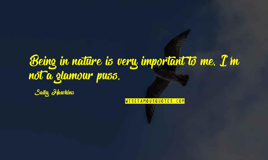 Zelo Quotes By Sally Hawkins: Being in nature is very important to me.