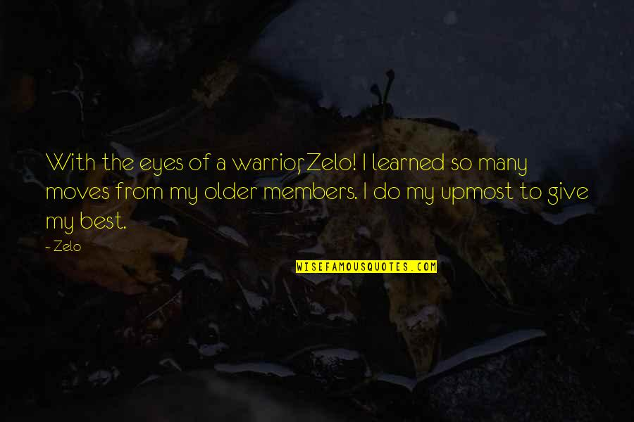 Zelo Quotes By Zelo: With the eyes of a warrior, Zelo! I