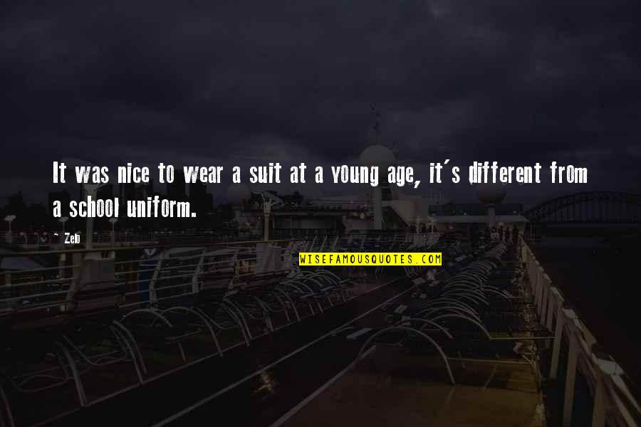 Zelo Quotes By Zelo: It was nice to wear a suit at