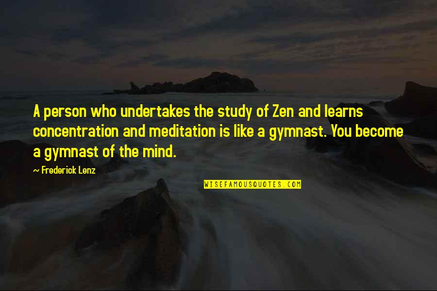 Zen Like Quotes By Frederick Lenz: A person who undertakes the study of Zen