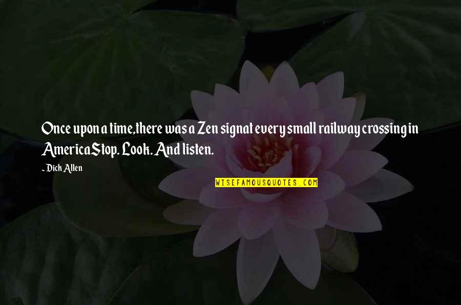 Zen Philosophy Quotes By Dick Allen: Once upon a time,there was a Zen signat
