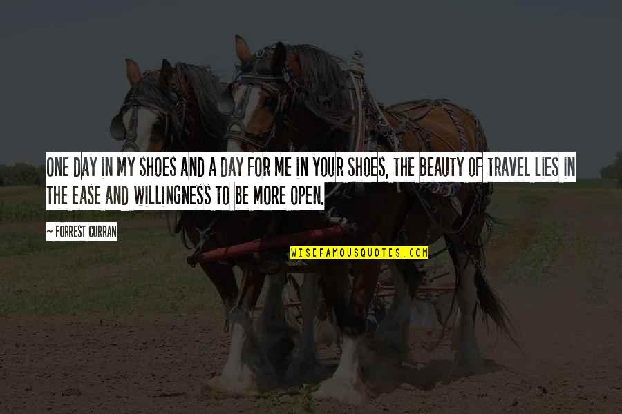 Zen Philosophy Quotes By Forrest Curran: One day in my shoes and a day