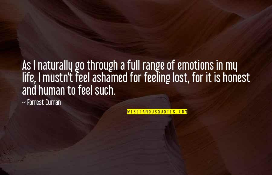 Zen Philosophy Quotes By Forrest Curran: As I naturally go through a full range
