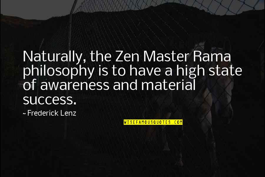 Zen Philosophy Quotes By Frederick Lenz: Naturally, the Zen Master Rama philosophy is to