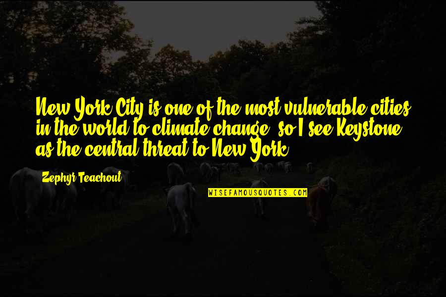 Zephyr's Quotes By Zephyr Teachout: New York City is one of the most
