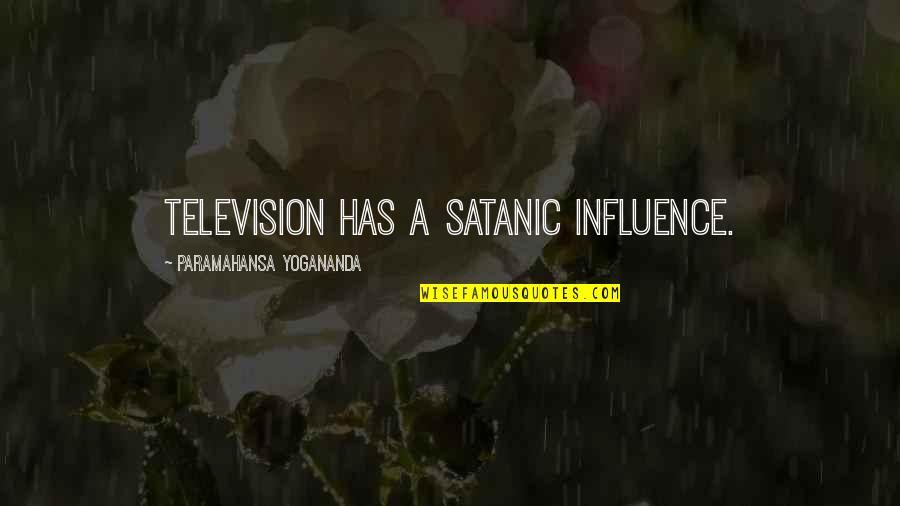Zero To Hero Quotes By Paramahansa Yogananda: Television has a satanic influence.