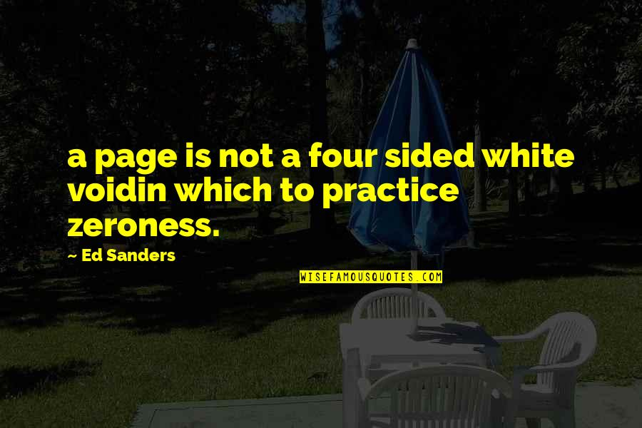 Zeroness Quotes By Ed Sanders: a page is not a four sided white