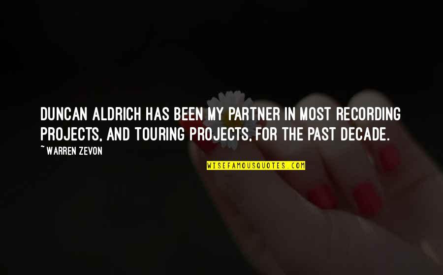 Zevon Quotes By Warren Zevon: Duncan Aldrich has been my partner in most