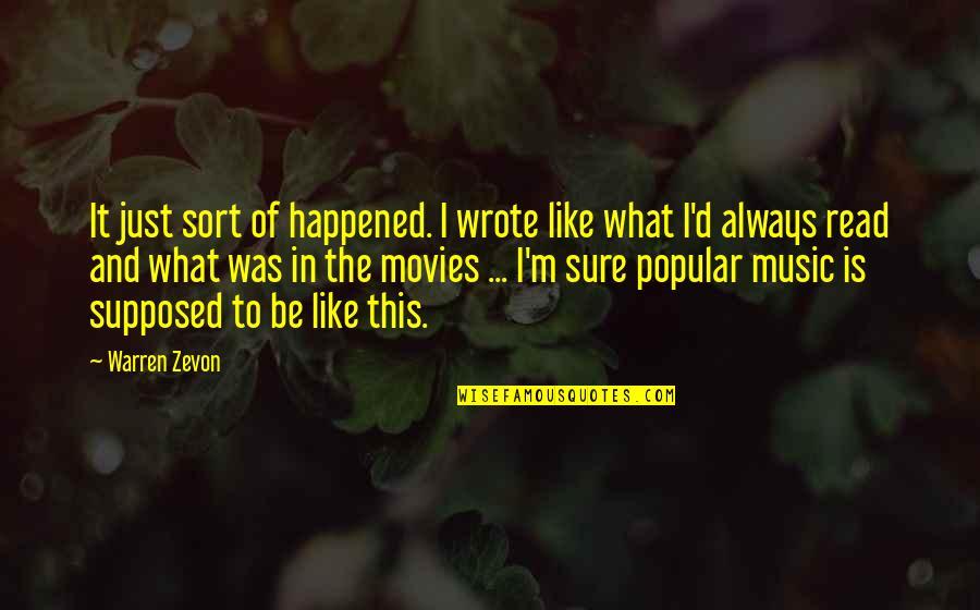 Zevon Quotes By Warren Zevon: It just sort of happened. I wrote like
