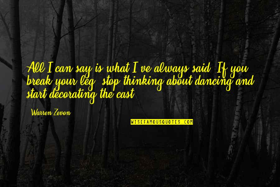 Zevon Quotes By Warren Zevon: All I can say is what I've always
