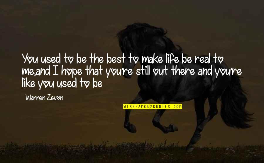 Zevon Quotes By Warren Zevon: You used to be the best to make
