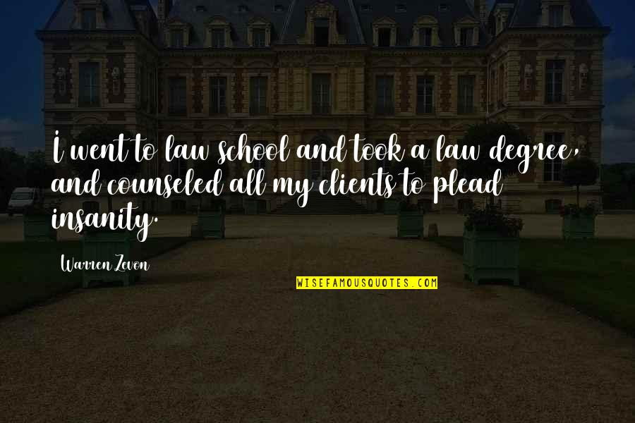 Zevon Quotes By Warren Zevon: I went to law school and took a