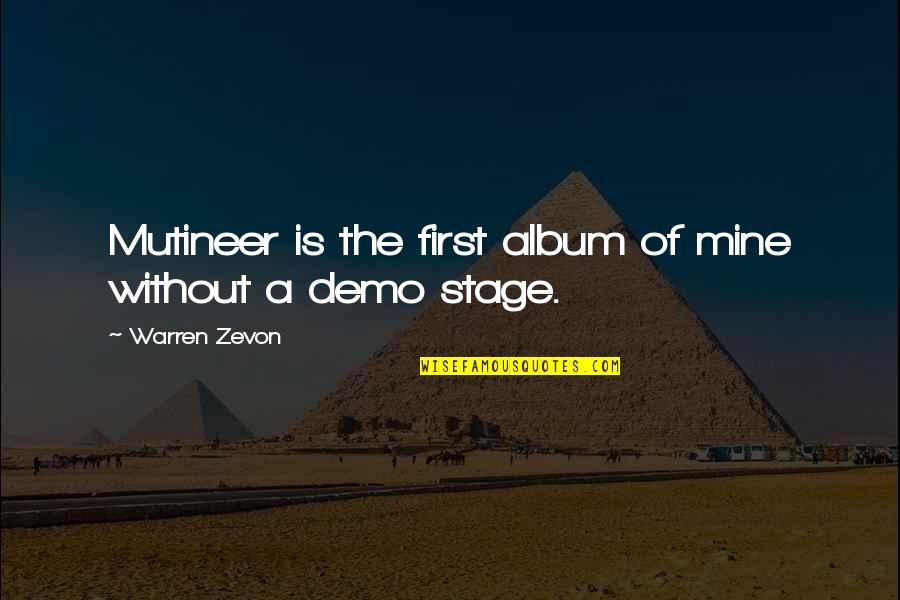 Zevon Quotes By Warren Zevon: Mutineer is the first album of mine without