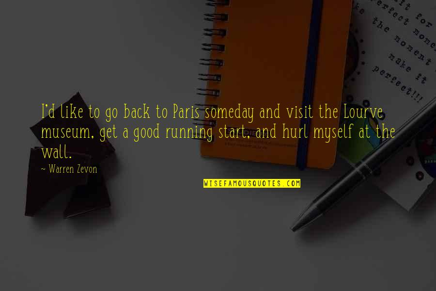Zevon Quotes By Warren Zevon: I'd like to go back to Paris someday
