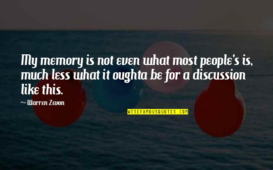 Zevon Quotes By Warren Zevon: My memory is not even what most people's