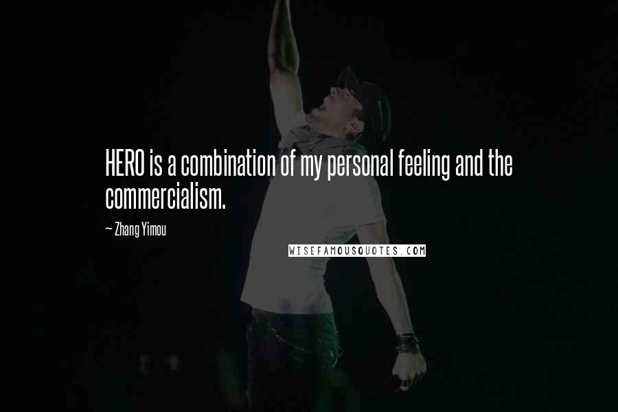 Zhang Yimou quotes: HERO is a combination of my personal feeling and the commercialism.