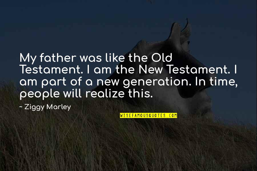 Ziggy Marley Quotes By Ziggy Marley: My father was like the Old Testament. I