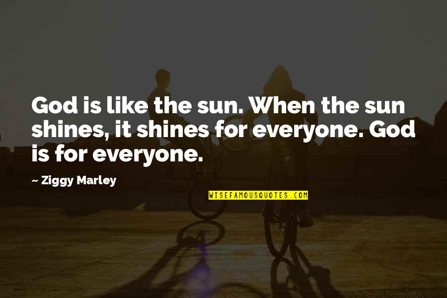 Ziggy Marley Quotes By Ziggy Marley: God is like the sun. When the sun