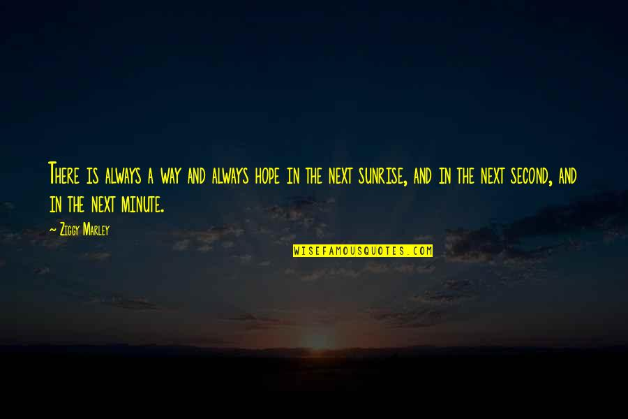 Ziggy Marley Quotes By Ziggy Marley: There is always a way and always hope