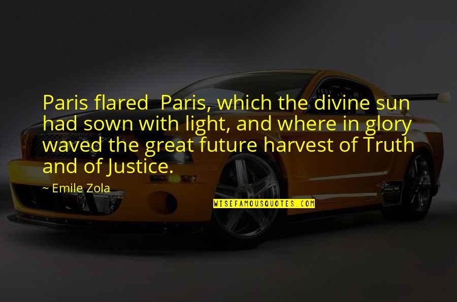 Zola Emile Quotes By Emile Zola: Paris flared Paris, which the divine sun had