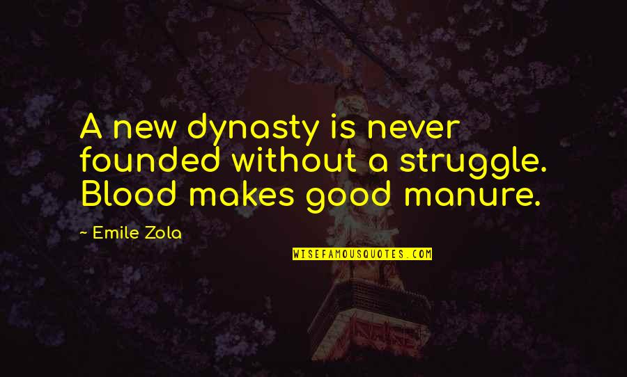 Zola Emile Quotes By Emile Zola: A new dynasty is never founded without a