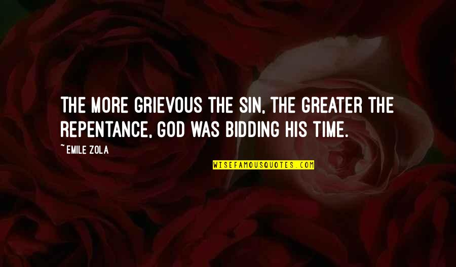 Zola Emile Quotes By Emile Zola: The more grievous the sin, the greater the