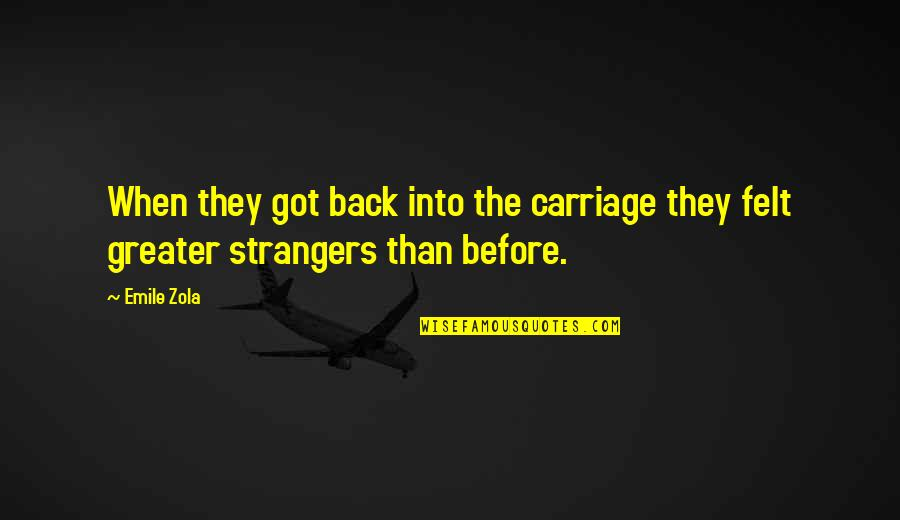 Zola Emile Quotes By Emile Zola: When they got back into the carriage they