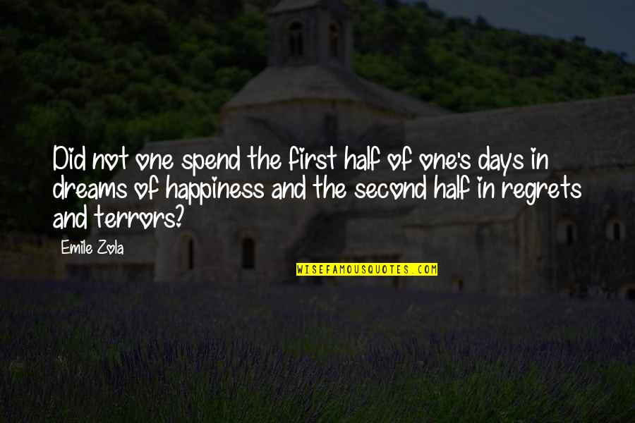 Zola Emile Quotes By Emile Zola: Did not one spend the first half of