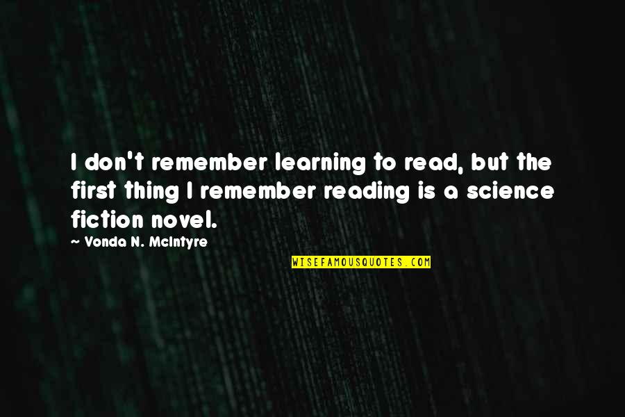 Zombie Spaceship Wasteland Quotes By Vonda N. McIntyre: I don't remember learning to read, but the