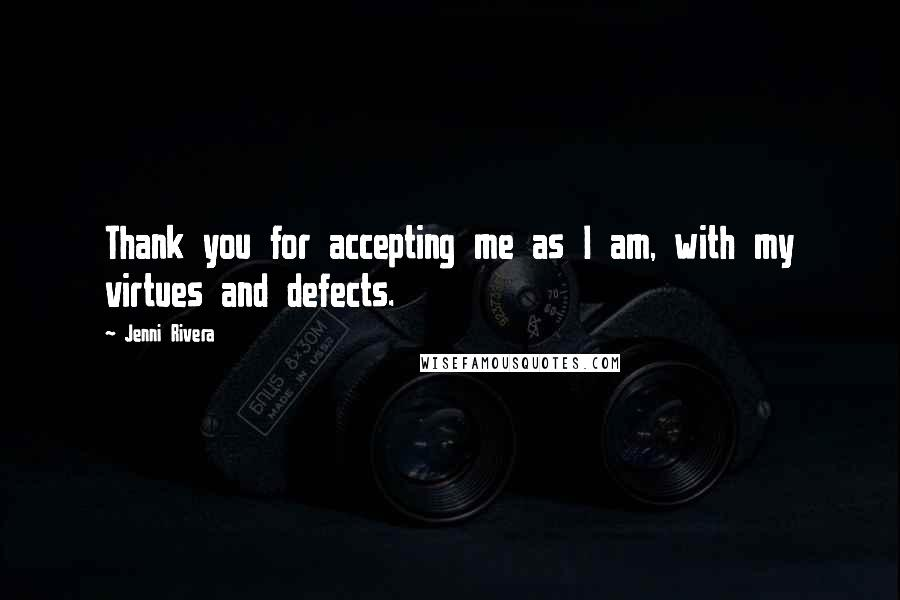 Jenni Rivera Quotes: Thank you for accepting me as I am ...