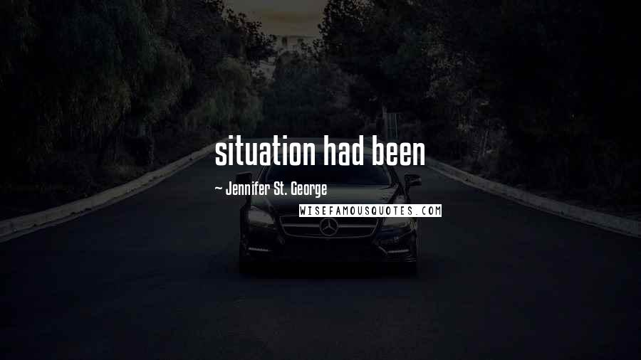Jennifer St. George Quotes: situation had been
