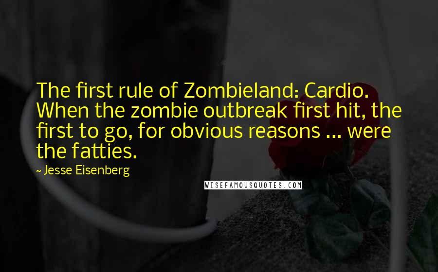Jesse Eisenberg Quotes The First Rule Of Zombieland Cardio When
