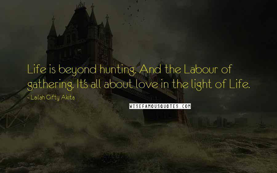 Lailah Gifty Akita Quotes: Life is beyond hunting. And the ...