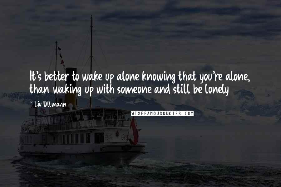 Alone quotes up waking These 300