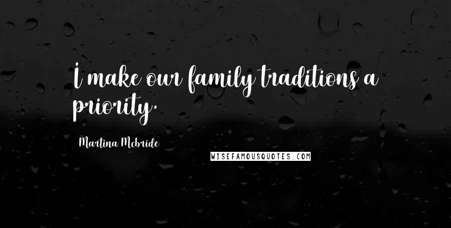martina mcbride quotes i make our family traditions a priority