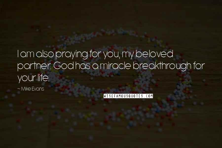 Mike Evans Quotes: I am also praying for you, my beloved ...