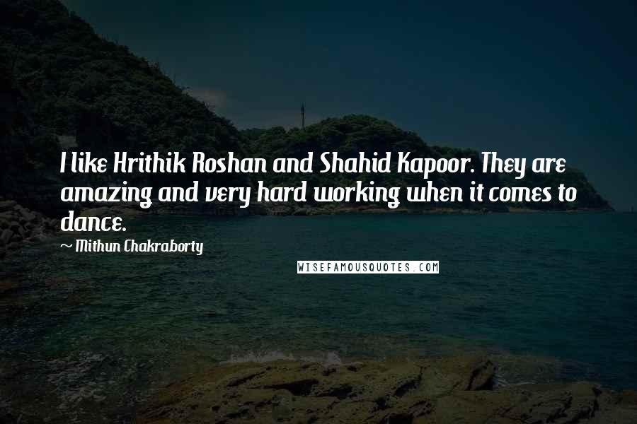 Mithun Chakraborty Quotes: I like Hrithik Roshan and Shahid Kapoor