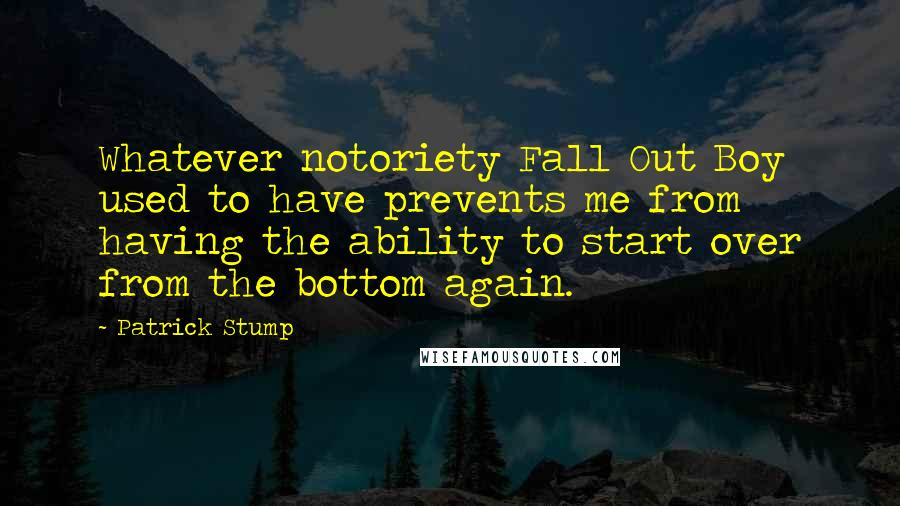 Patrick Stump Quotes: Whatever notoriety Fall Out Boy used ...