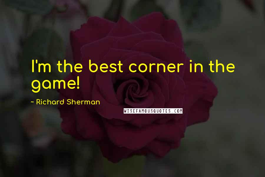 Richard Sherman Quotes: I'm the best corner in the game!