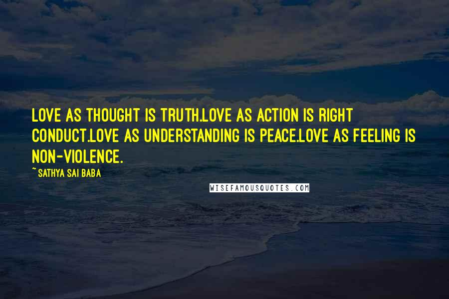 Sathya Sai Baba Quotes Love As Thought Is Truthlove As Action Is