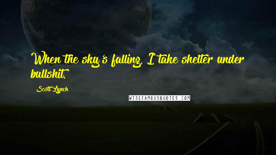 scott lynch quotes when the sky s falling i take shelter