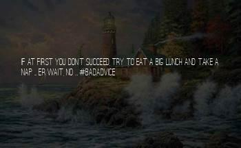 Badadvice Quotes