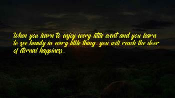 Enjoy The Little Thing Quotes