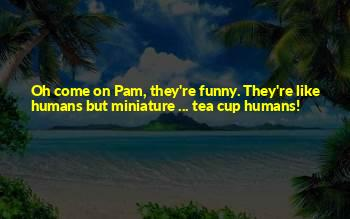 Funny Pam Quotes